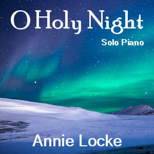 Annie Locke Downloads and CDs | O Holy Night | 300 image